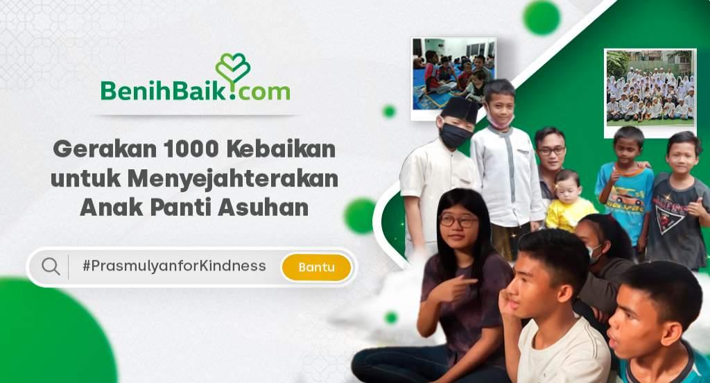 Gerakan 1000 Kebaikan untuk Menyejahterakan Anak Panti Asuhan #PrasmulyanforKindness