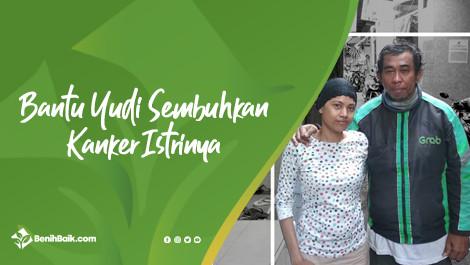 Bantu Yudi Agar Istrinya Terbebas Dari Kanker