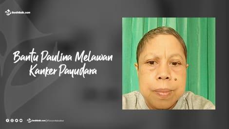 Bantu Paulina Melawan Kanker Payudara