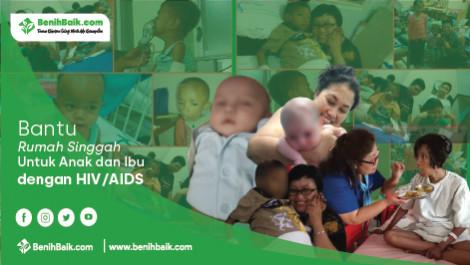 Bantu Rumah Singgah Untuk Anak Dan Ibu Dengan HIV/AIDS
