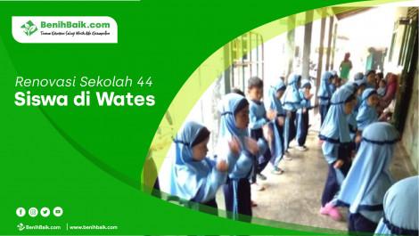 Renovasi Sekolah 44 Siswa Di Wates