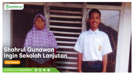 Shahrul Gunawan Ingin Sekolah Lanjutan