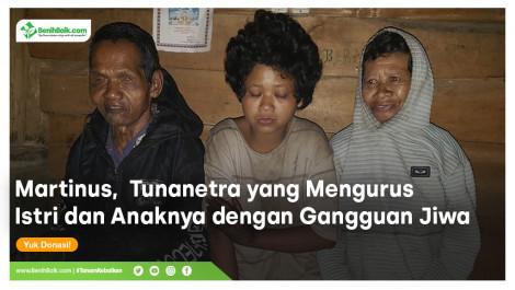 Seorang Tunanetra yang Mengurus Istri dan Anaknya yang Mengalami Gangguan Jiwa