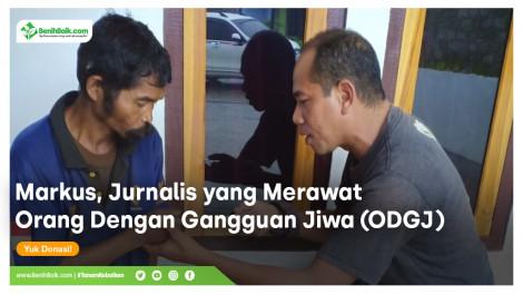 Dukung Markus, Jurnalis yang Merawat Orang Dengan Gangguan Jiwa (ODGJ)