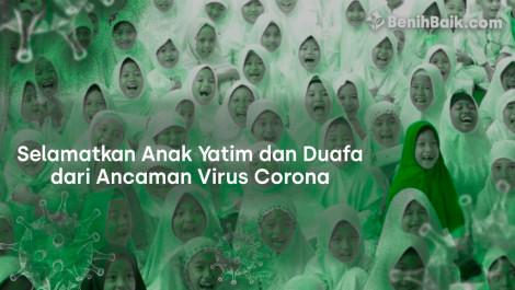 Selamatkan Anak Yatim, Kaum Dhuafa dan Lansia dari Ancaman Virus Corona