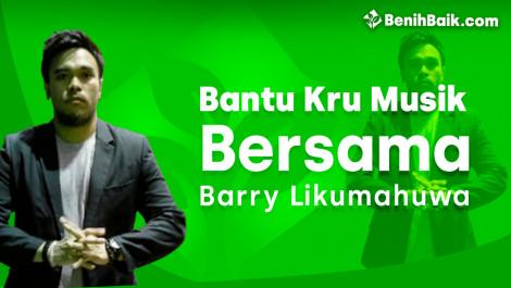 Bantu Kru Musik Bersama Barry Likumahuwa