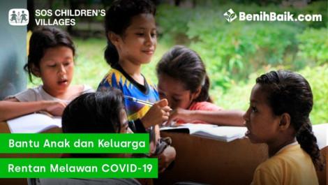 Bantu Anak Dan Keluarga Rentan Melawan Covid-19