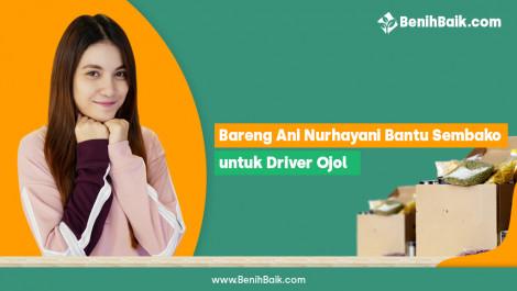 Bareng Ani Nurhayani Bantu Sembako untuk Driver Ojol