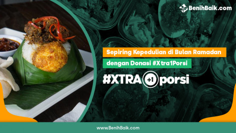 Sepiring Kepedulian di Bulan Ramadan dengan Donasi #Xtra1Porsi