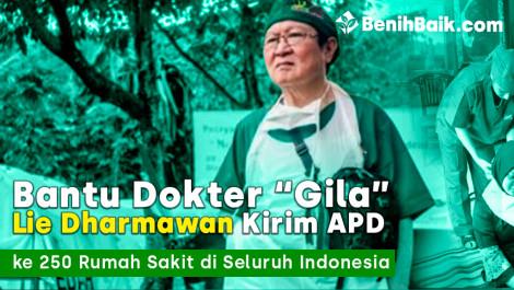 """Bantu Dokter """"Gila"""" Lie Dharmawan Kirim APD ke 250 Rumah Sakit di Seluruh Indonesia"""