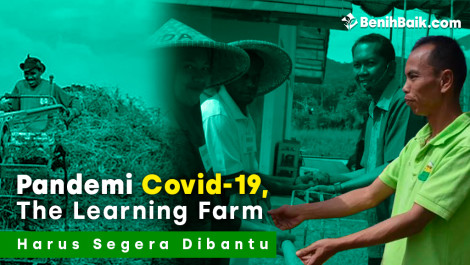 Pandemi Covid-19, The Learning Farm Harus Segera Dibantu