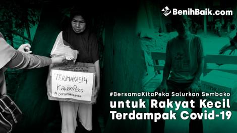 #BersamaKitaPeka Salurkan Sembako untuk Rakyat Kecil Terdampak Covid-19