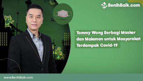Tommy Wong Berbagi Masker dan Makanan untuk Masyarakat Terdampak Covid-19