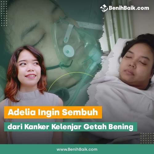 Adelia Ingin Sembuh dari Kanker Kelenjar Getah Bening ...